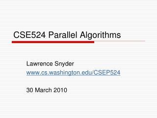 CSE524 Parallel Algorithms