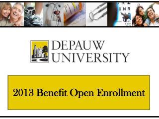 2013 Benefit Open Enrollment