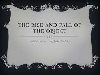 The rise and fall of the object