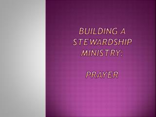 Building a Stewardship Ministry: PRAYER