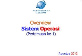 Overview Sistem Operasi ( Pertemuan  ke-1)