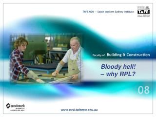 Bloody hell!  – why RPL?