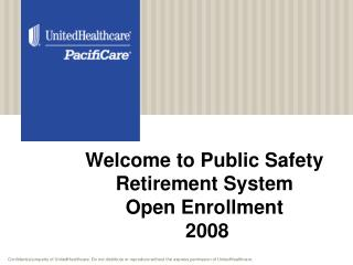 Welcome to Public Safety Retirement System  Open Enrollment  2008