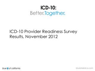 ICD-10 Provider Readiness Survey Results, November 2012