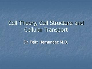 Cell Theory, Cell Structure and Cellular Transport