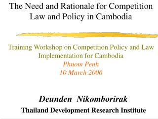 The Need and Rationale for Competition Law and Policy in Cambodia