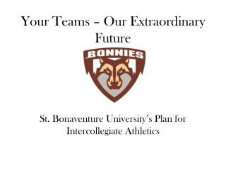 Your Teams � Our Extraordinary Future