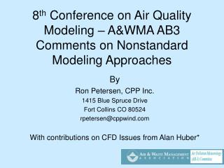 8 th  Conference on Air Quality Modeling – A&WMA AB3 Comments on Nonstandard Modeling Approaches