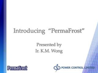 Introducing   PermaFrost