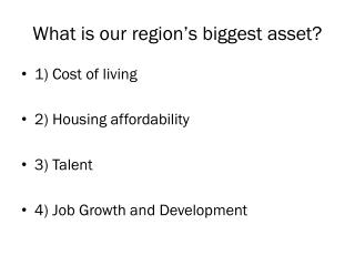 What is our region's biggest asset?