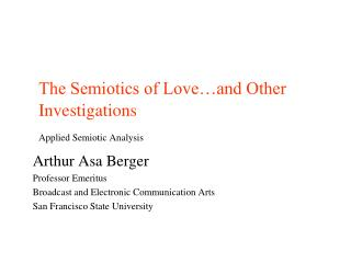 The Semiotics of Love…and Other 	Investigations Applied Semiotic Analysis