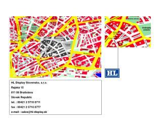 HL Display Slovensko, s.r.o. Rajská 15 811 08 Bratislava Slovak Republic tel. : 00421 2 5710 0711