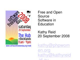 Free and Open Source  Software in Education Kathy Reid 20 September 2008 kathy@phpwomen