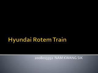 Hyundai  Rotem  Train