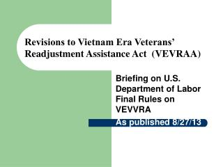 Revisions to Vietnam Era Veterans' Readjustment Assistance Act  (VEVRAA)