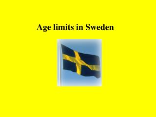 Age limits in Sweden