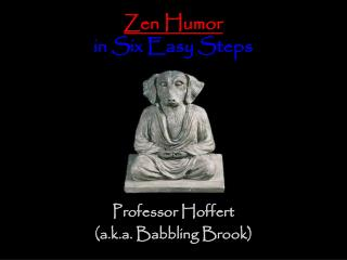 Zen Humor in Six Easy Steps