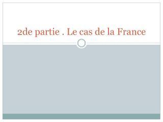 2de partie . Le cas de la France