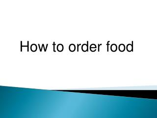 How to order food