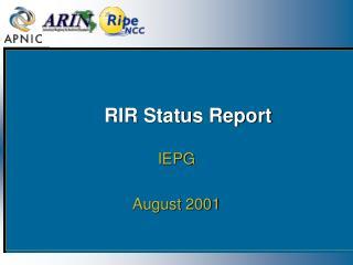 RIR Status Report