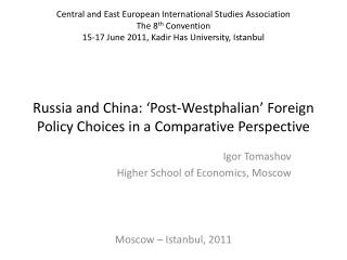 Igor  Tomashov Higher School of Economics, Moscow Moscow – Istanbul, 2011