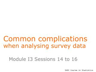 Common complications when analysing survey data