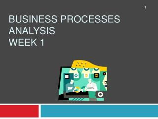 Business Processes Analysis Week 1