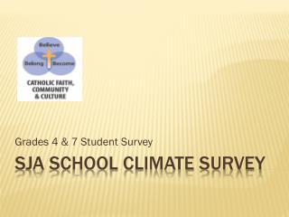 SJA SCHOOL CLIMATE SURVEY