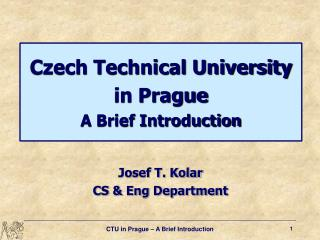 Czech Technical University in Prague A Brief Introduction