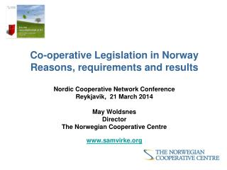 Co-operative Legislation in Norway Reasons, requirements and results
