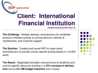 Client:  International Financial Institution  (ranked among world's top 15)