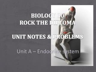 Biology 30 Rock the Diploma Unit notes & Problems