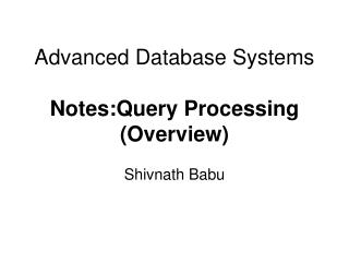 Advanced Database Systems Notes:Query Processing (Overview)