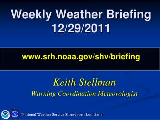 Weekly Weather Briefing 12/29/2011 srh.noaa/shv/briefing