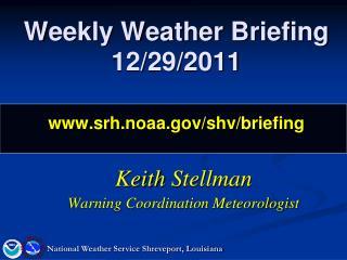 Weekly Weather Briefing 12/29/2011 srh.noaa/shv/briefing