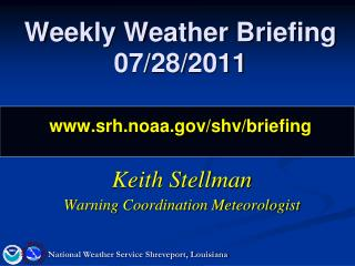 Weekly Weather Briefing 07/28/2011 srh.noaa/shv/briefing