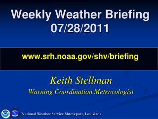 Weekly Weather Briefing 07/28/2011 srh.noaa/shv/briefing
