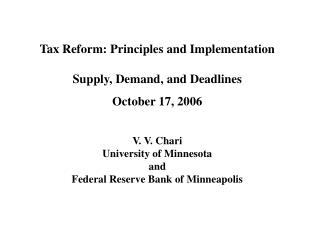 Tax Reform: Principles and Implementation Supply, Demand, and Deadlines October 17, 2006