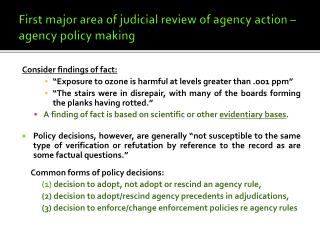 First major area of judicial review of agency action – agency policy making