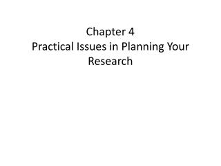 Chapter 4 Practical Issues in Planning Your Research