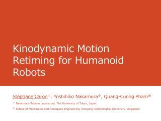 Kinodynamic Motion Retiming for Humanoid Robots