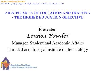SIGNIFICANCE OF EDUCATION AND TRAINING  - THE HIGHER EDUCATION OBJECTIVE