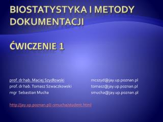 BIOSTATYSTYKA I METODY DOKUMENTACJI Ćwiczenie 1
