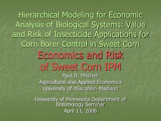 Paul D. Mitchell Agricultural and Applied Economics University of Wisconsin-Madison