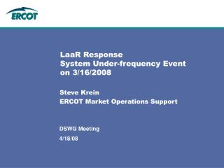LaaR Response  System Under-frequency Event on 3/16/2008