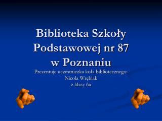 Biblioteka Szkoły Podstawowej nr 87                  w Poznaniu