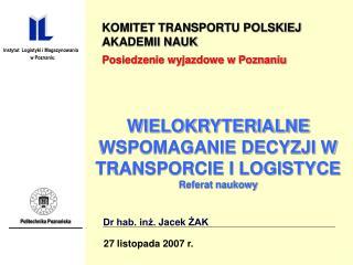 KOMITET TRANSPORTU POLSKIEJ AKADEMII NAUK Posiedzenie wyjazdowe w Poznaniu