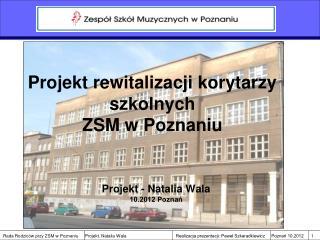 Projekt rewitalizacji korytarzy szkolnych  ZSM w Poznaniu
