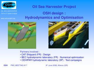 Oil Sea Harvester Project  OSH design :  Hydrodynamics and Optimisation