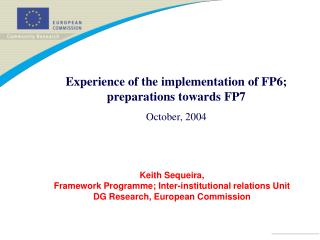 Keith Sequeira,  Framework Programme; Inter-institutional relations Unit